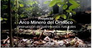 Documental El Arco Minero del Orinoco, desastre ambiental. (video)